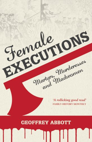 Female Executions: Martyrs, Murderesses and Madwomen