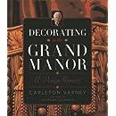Decorating in the Grand Manor: A Design Memoir