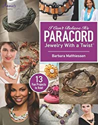 I Can't Believe It's Paracord!: Jewelry With a Twist