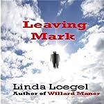 Leaving Mark | Linda Loegel