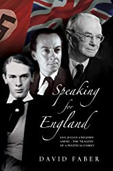 Speaking for England: Leo, Julian and John Amery - the tragedy of a political family