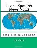 Learn Spanish News Vol. 2, Nik Marcel, 1499307217