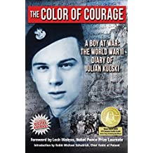 The Color of Courage: A Boy at War: The World War II Diary of Julian Kulski