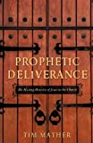Prophetic Deliverance, Tim Mather, 1619044331