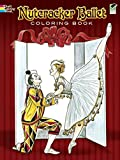 Nutcracker Ballet Coloring Book (Dover Holiday Coloring Book)