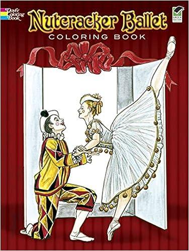 Nutcracker Ballet Coloring Book Dover Holiday Brenda Sneathen Mattox 9780486440224 Amazon Books