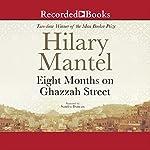 Eight Months on Ghazzah Street | Hilary Mantel