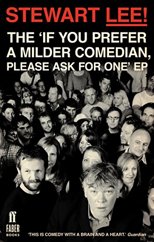 [B.e.s.t] Stewart Lee!: The 'if You Prefer a Milder Comedian, Please Ask for One' Ep [P.D.F]