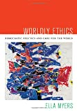 Worldly Ethics, Ella Myers, 0822353997