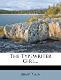 The Typewriter Girl, Grant Allen, 1277035296