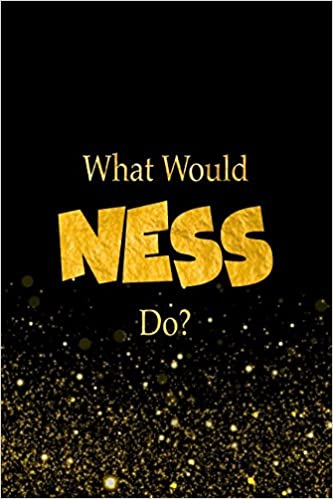 What Would Ness Do?: Designer Notebook For Fans Of