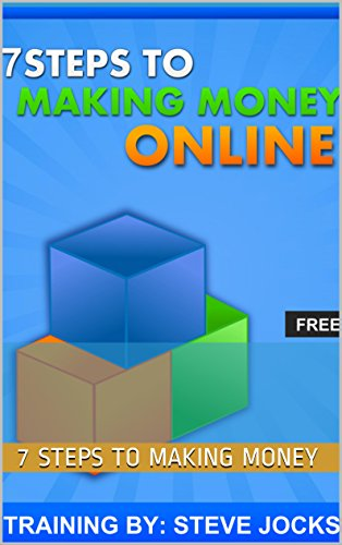 7 Steps To Making Money Online 99 Cent Report Make On The Internet