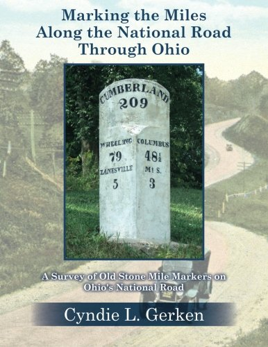 Marking the Miles Along the National Road Through Ohio: A Survey of Old Stone Mile Markers on Ohio's National Road