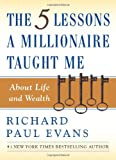 The Five Lessons a Millionaire Taught Me about Life and Wealth, Richard Paul Evans, 0743287002