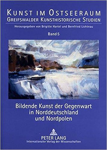 Book Bildende Kunst Der Gegenwart in Norddeutschland Und Nordpolen (Kunst Im Ostseeraum)