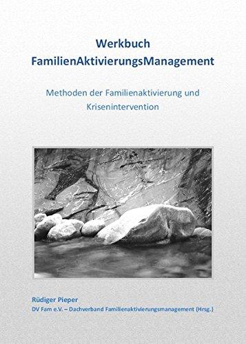 Werkbuch FamilienAktivierungsManagement: Methoden der Familienaktivierung und Krisenintervention