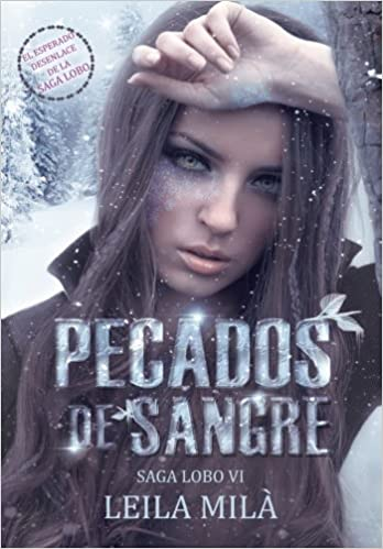 Pecados de Sangre: Saga Lobo VI (Volume 6) (Spanish Edition): Leila Mila: 9781977840882: Amazon.com: Books