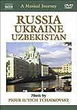 A Musical Journey: Russia, Ukraine, Uzbekistan