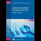 L'analyse des données de sondage avec SPSS: Un guide d'introduction (French Edition)