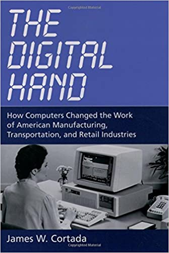 computers and manufacturing the digital hand how computers changed the work of american
