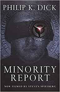 minority report book amazon Minority report combines an elaborate plot you can never really pin down until the very end, loads of summer blockbuster-type action, all sorts of nifty futuristic.