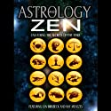 Astrology and Zen: : Unlocking the Secrets of the Stars Speech by Lyn Birkbeck, Ray Menezes Narrated by Philip Gardiner