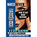 NAKED REVIEW How to Get Book Reviews: What to do now that Amazon closed all loopholes