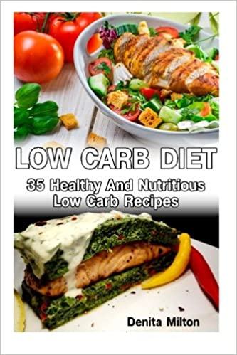 Low Carb Diet 35 Healthy And Nutritious Low Carb Recipes Slow