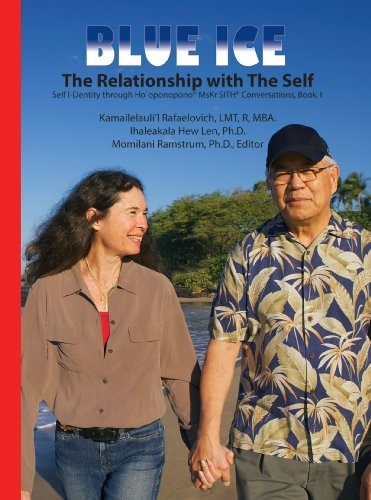BLUE ICE: The Relationship with The Self: MsKr SITH® Conversations, Book 1 (Dr. Hew Lena and Kamaile Rafaelovich Self I-Dentity through Ho'oponopono®, MsKr SITH® Conversations) (Ho Ice)