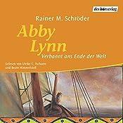 Verbannt ans Ende der Welt (Abby Lynn 1)   Rainer M. Schröder