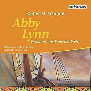 Verbannt ans Ende der Welt (Abby Lynn 1) Hörbuch