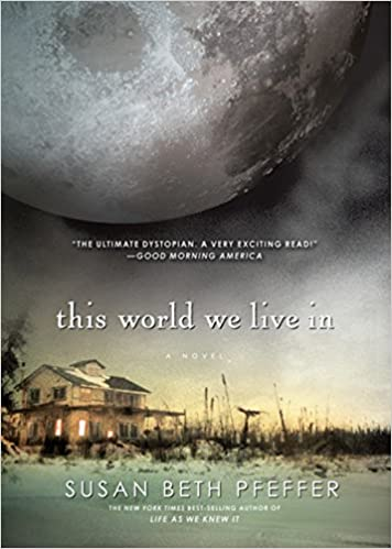 Amazon this world we live in life as we knew it series amazon this world we live in life as we knew it series 8601400297681 susan beth pfeffer books altavistaventures Image collections