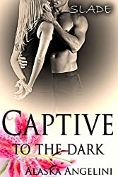 SLADE: Captive to the Dark