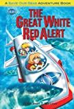 The Great White Red Alert (Save Our Seas Adventure Books)
