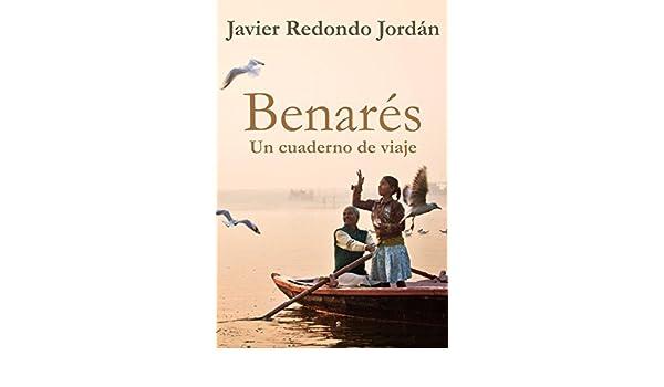 Amazon.com: Benarés: Un cuaderno de viaje (Cuadernos de ...