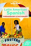 Lonely Planet Latin American Spanish Phrasebook & Dictionary (Lonely Planet Phrasebook & Dictionary)