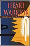 Heart of the Warrior : A Battle Plan for Fathers to Reclaim Their Families, O'Donnell, Michael and Morris, Michelle, 0891122338