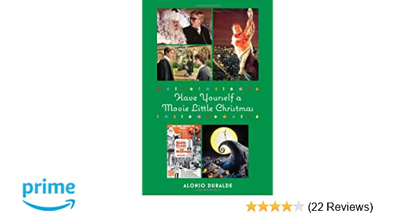have yourself a movie little christmas alonso duralde 0884088457631 amazoncom books - Christmas Movies For Free