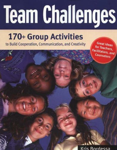 Team Challenges: 170+ Group Activities to Build Co-Operation, Communications and Creativity by Kris Bordessa (1-Nov-2005) Paperback