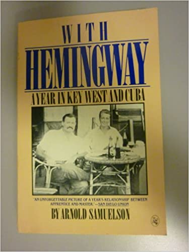 With Hemingway A Year in Key West and Cuba