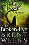 The Broken Eye (Lightbringer) by Weeks, Brent (2014) Hardcover