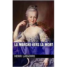 LA MARCHE VERS LA MORT (HENRIETTE D'AUBIET  t. 8) (French Edition)