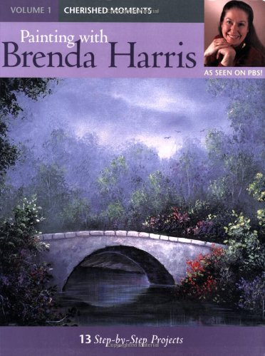 Painting with Brenda Harris: Cherished Moments (Books Harris Brenda Painting)
