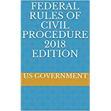 FEDERAL RULES OF CIVIL PROCEDURE 2018 EDITION