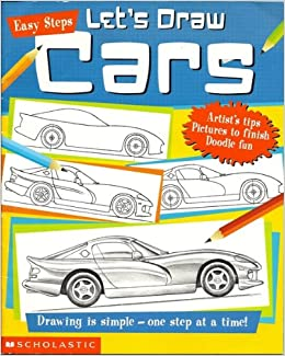 Let S Draw Cars Easy Steps Amazon Com Books
