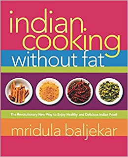 Indian Cooking Without Fat The Revolutionary New Way To