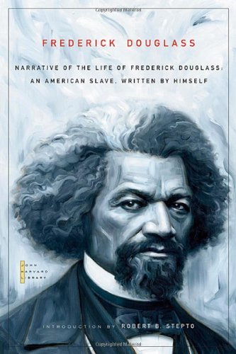 Read Online Narrative of the Life of Frederick Douglass: An American Slave, Written by Himself (The John Harvard Library) ebook