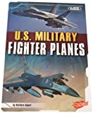 img - for U.S. Military Fighter Planes (U.S. Military Technology) book / textbook / text book