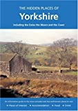 img - for HIDDEN PLACES OF YORKSHIRE: Including the Dales, the Moors and the Coast (The Hidden Places Series) book / textbook / text book