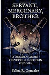 Servant, Mercenary, Brother: A Dresden Jakobs Vignette Collection Vol. I Paperback